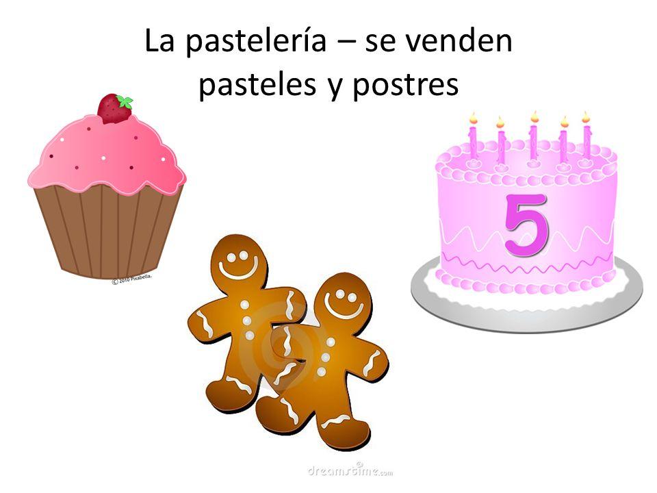 La pastelería – se venden pasteles y postres