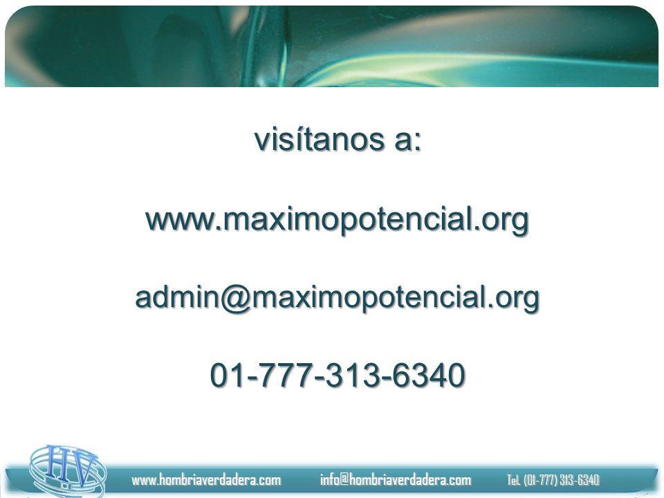 visítanos a: www.maximopotencial.orgadmin@maximopotencial.org01-777-313-6340 www.hombriaverdadera.com info@hombriaverdadera.com Tel. (01-777) 313-6340