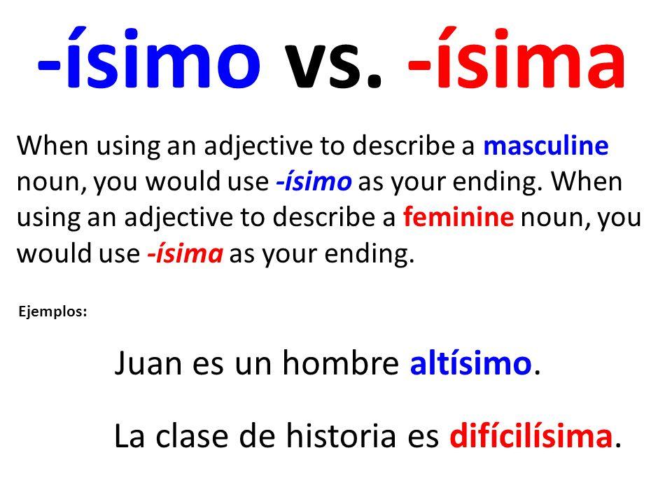 Práctica -ísimo vs. -ísima