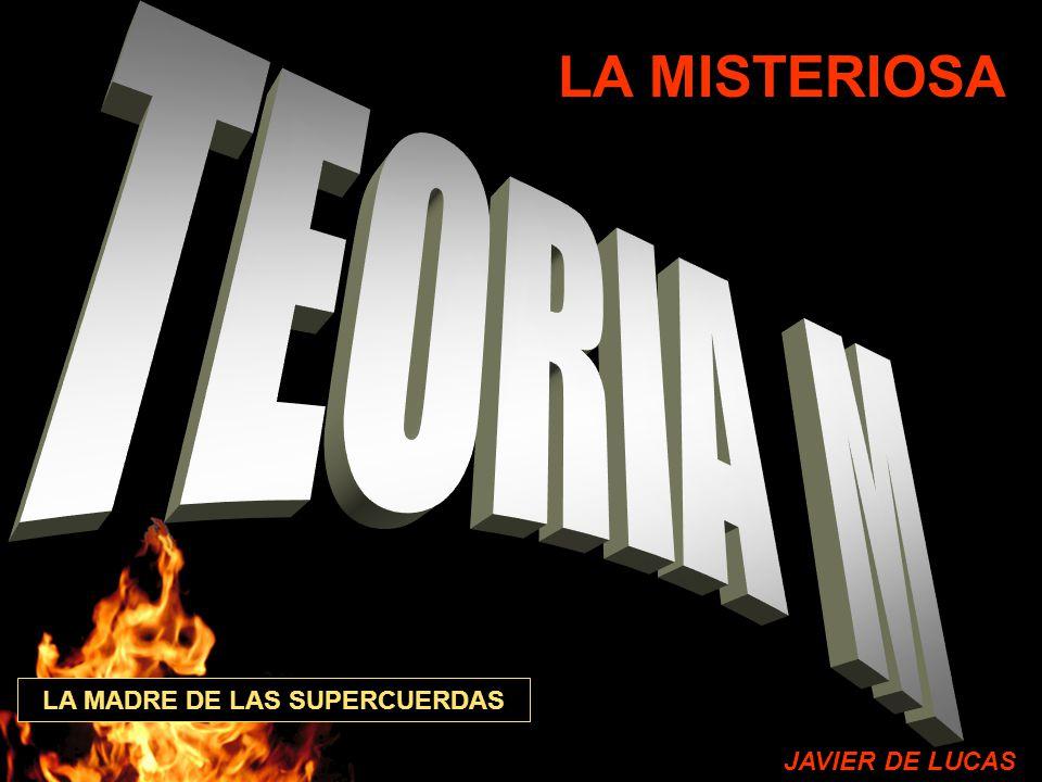LA MISTERIOSA LA MADRE DE LAS SUPERCUERDAS JAVIER DE LUCAS
