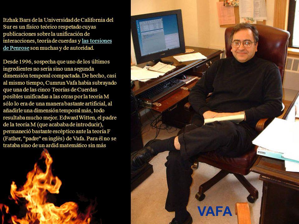 Itzhak Bars de la Universidad de California del Sur es un físico teórico respetado cuyas publicaciones sobre la unificación de interacciones, teoría d
