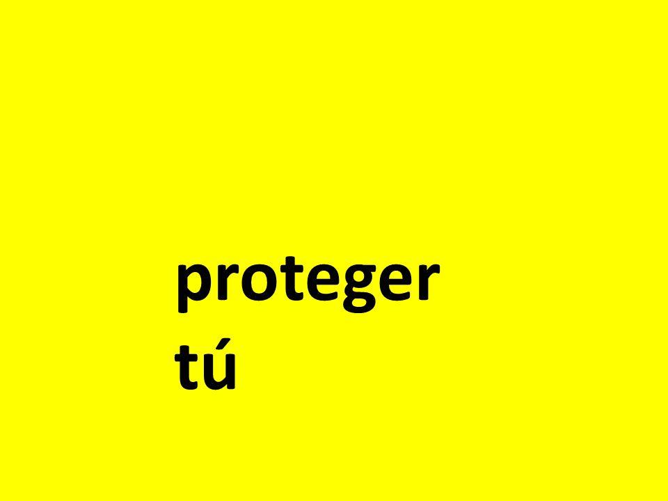 proteger tú