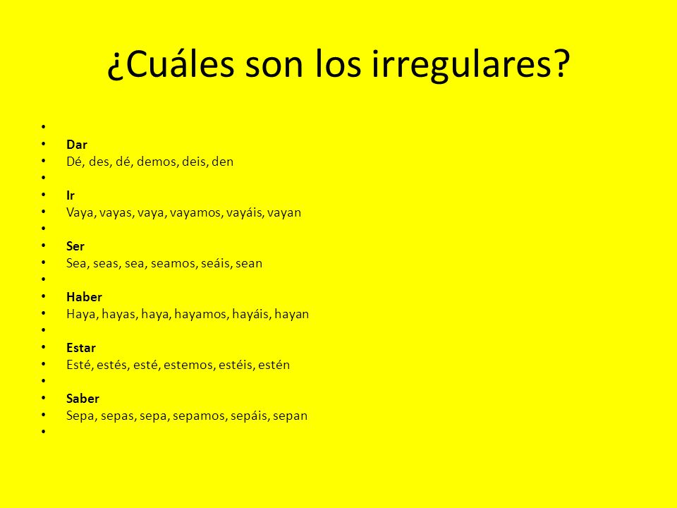 ¿Cuáles son los irregulares.