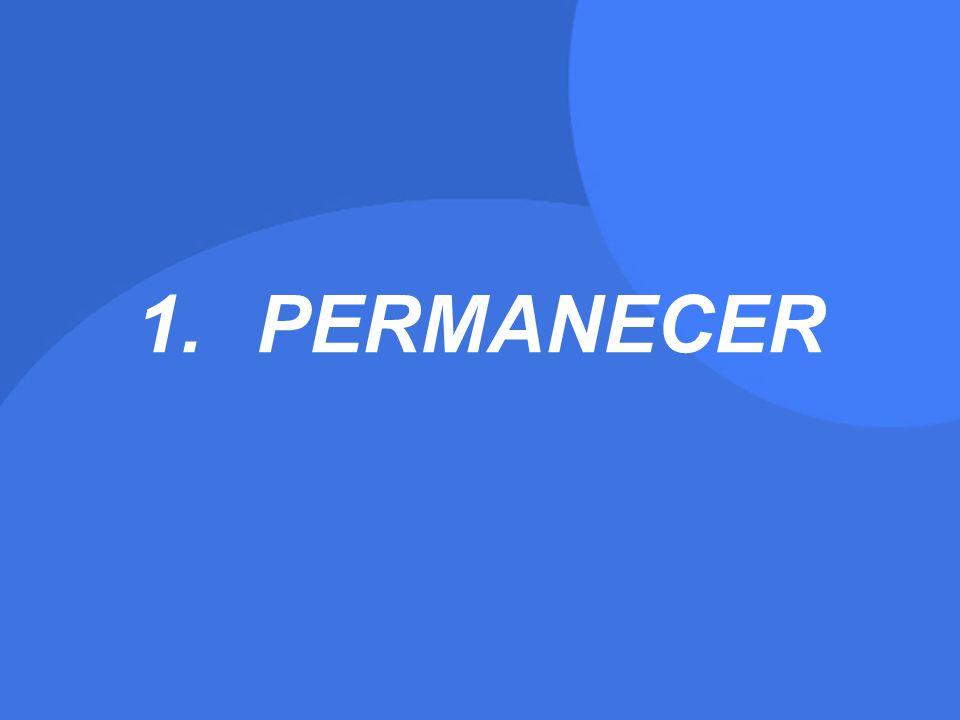 1.PERMANECER