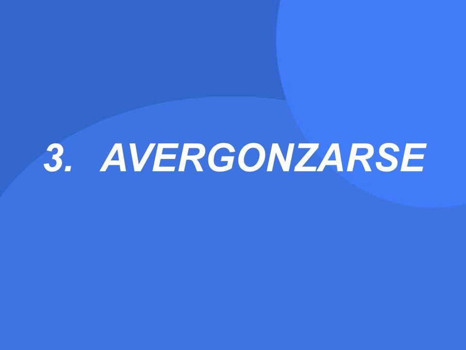3.AVERGONZARSE