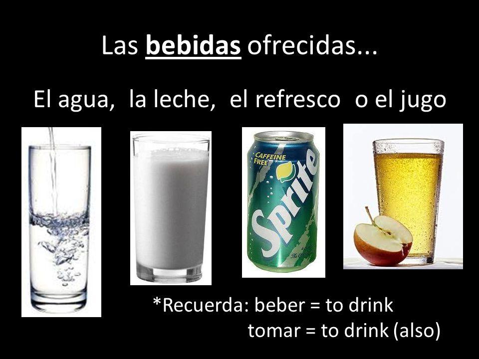 Las bebidas ofrecidas...