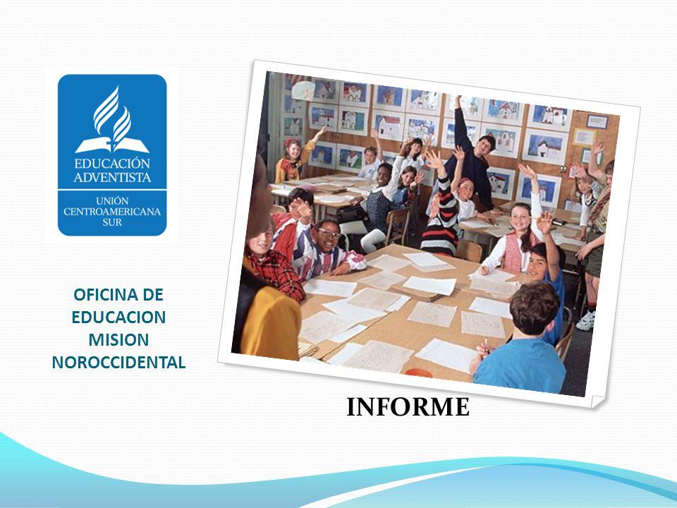 OFICINA DE EDUCACION MISION NOROCCIDENTAL INFORME