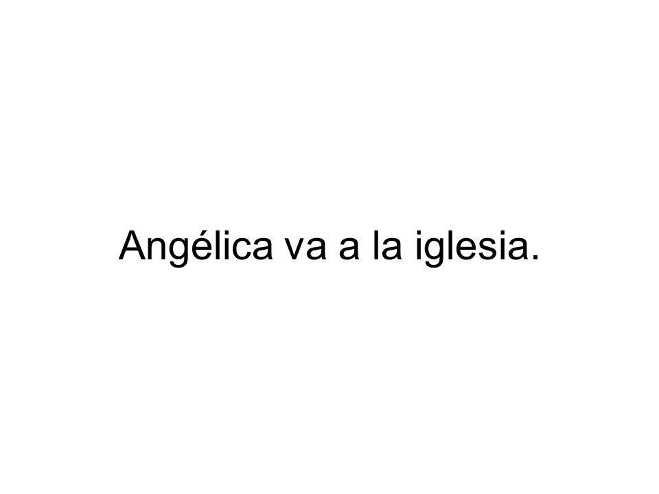 Angélica va a la iglesia.