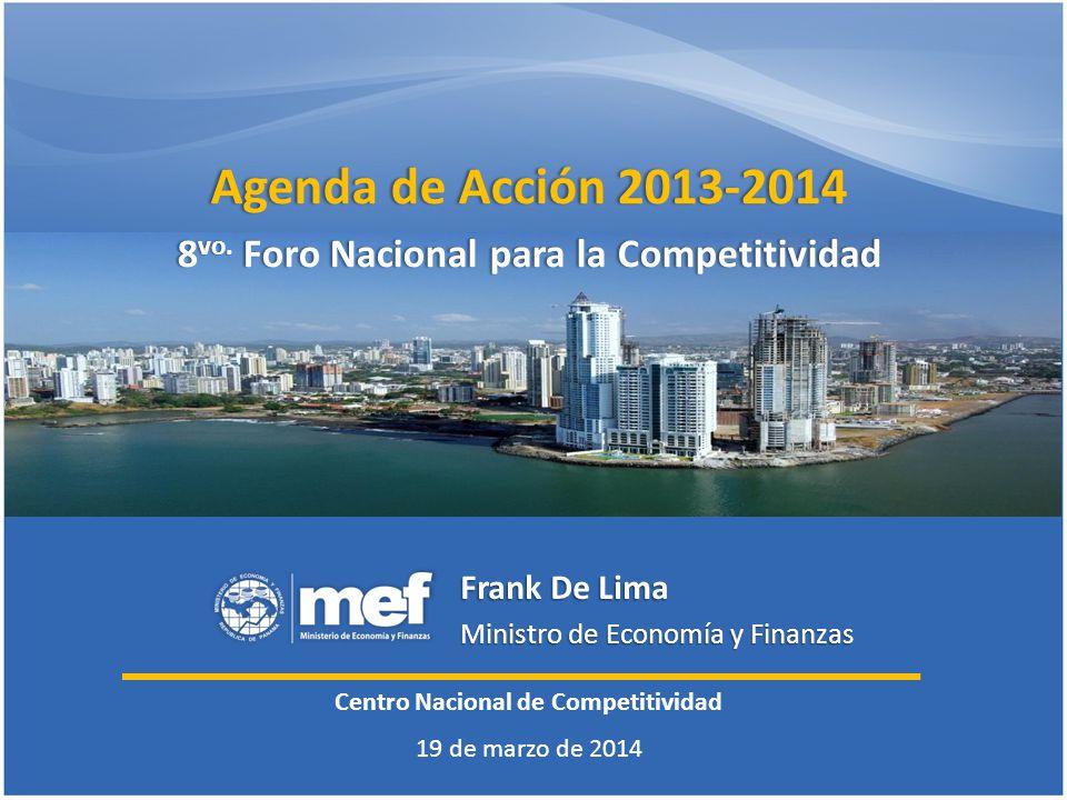 Frank De Lima Ministro de Economía y Finanzas Agenda de Acción 2013-2014Agenda de Acción 2013-2014 8 vo. Foro Nacional para la Competitividad8 vo. For