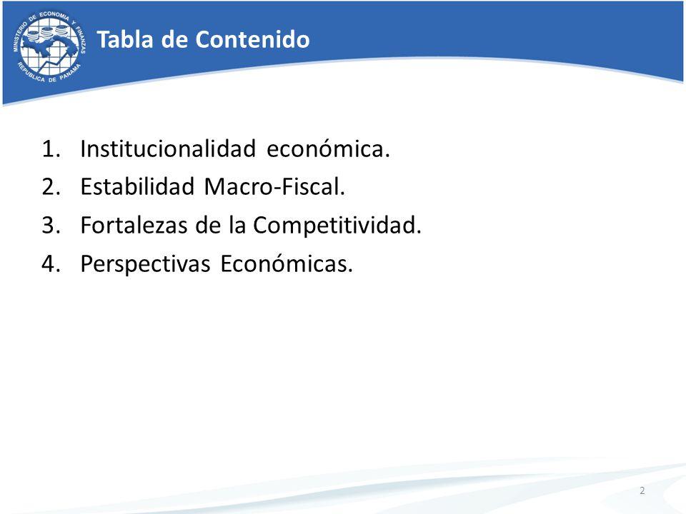 1.Institucionalidad económica. 2.Estabilidad Macro-Fiscal. 3.Fortalezas de la Competitividad. 4.Perspectivas Económicas. 2 Tabla de Contenido