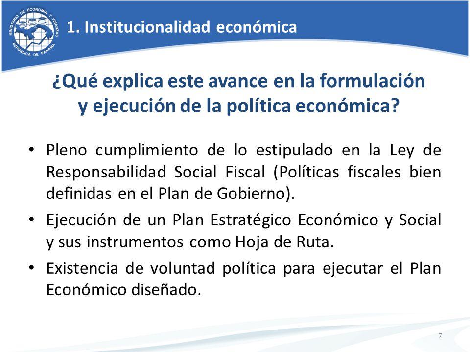Pleno cumplimiento de lo estipulado en la Ley de Responsabilidad Social Fiscal (Políticas fiscales bien definidas en el Plan de Gobierno). Ejecución d