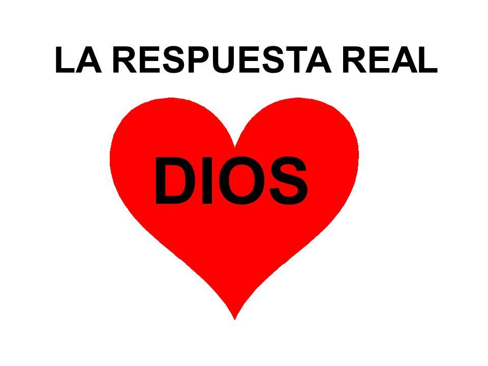 LA RESPUESTA REAL DIOS