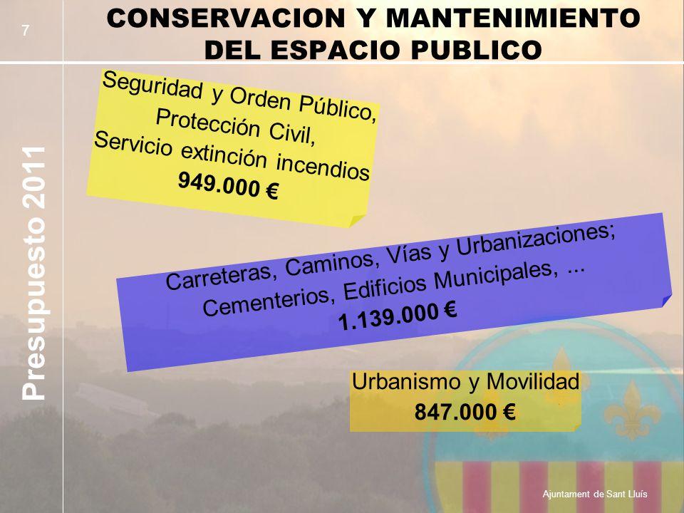Presupuesto 2011 Ajuntament de Sant Lluís 18 Un presupuesto marcado por la eficacia de los recursos y la austeridad en el gasto, exceptuando el gasto social y la inversión que son los programas en los que el equipo de gobierno centraremos el mayor esfuerzo en el próximo ejercicio