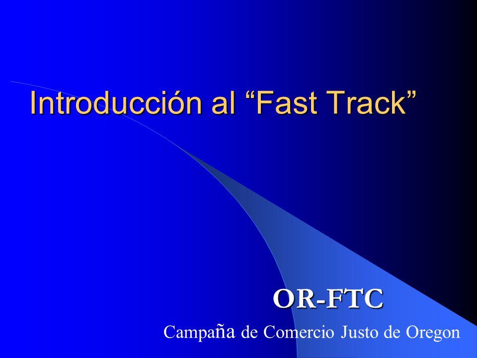 Introducción al Fast Track Campa ña de Comercio Justo de Oregon OR-FTC