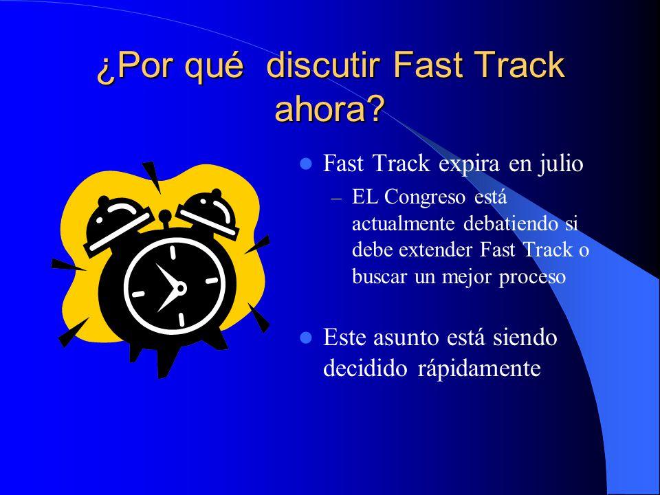 ¿Por qué discutir Fast Track ahora.