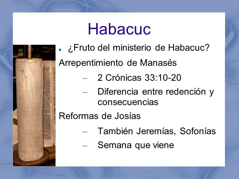 Habacuc ¿Fruto del ministerio de Habacuc.