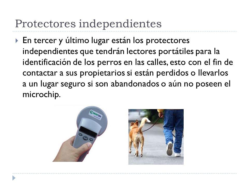 Protectores independientes En tercer y último lugar están los protectores independientes que tendrán lectores portátiles para la identificación de los
