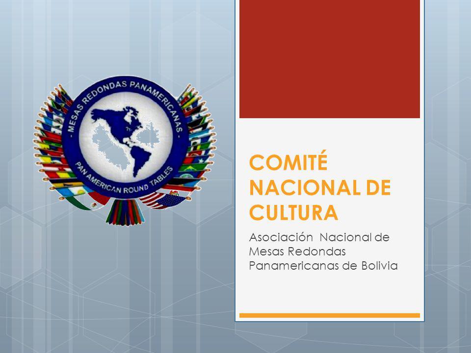 COMITÉ NACIONAL DE CULTURA Asociación Nacional de Mesas Redondas Panamericanas de Bolivia