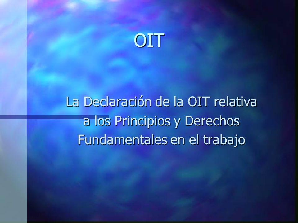 OIT La Declaración de la OIT relativa a los Principios y Derechos Fundamentales en el trabajo