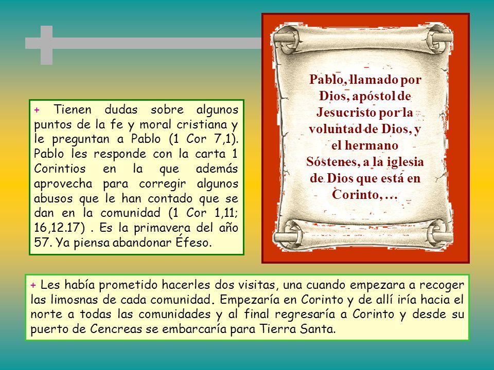 Relaciones con Corinto. + Entre Corinto y Éfeso son frecuentes y fáciles las comunicaciones. Los cristianos de Corinto saben que Pablo está en Éfeso y