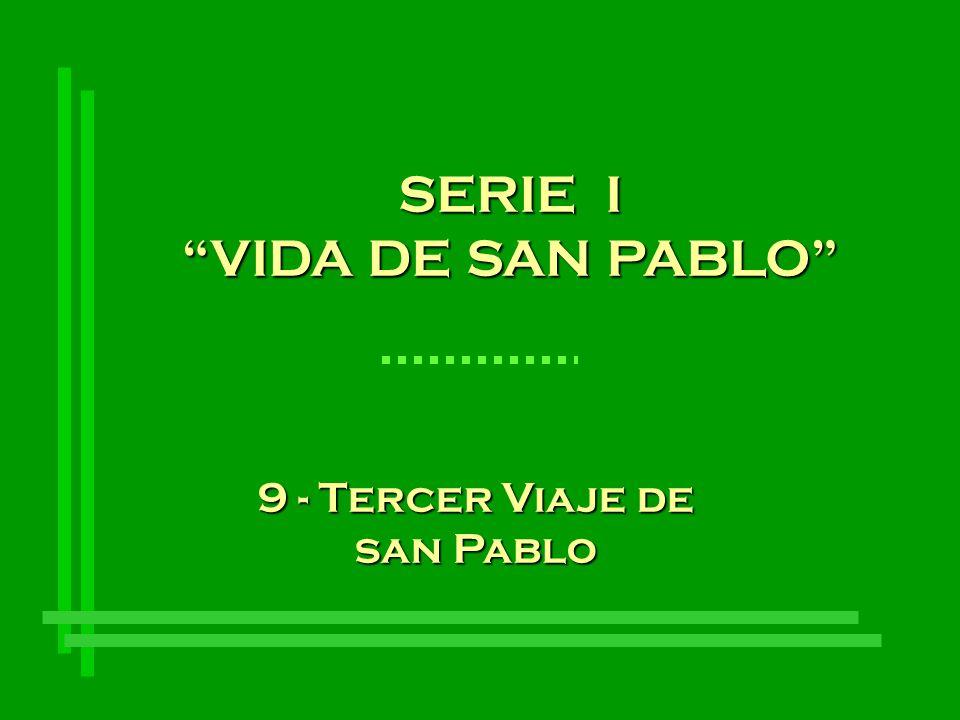 SERIE I VIDA DE SAN PABLO 9 - Tercer Viaje de san Pablo