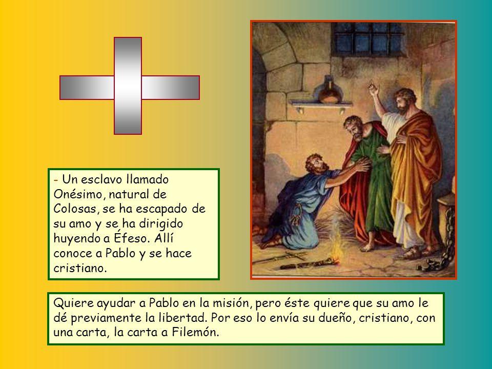 + Durante la primera prisión los cristianos de Filipos le envían una ayuda económica por medio de uno de ellos, Epafrodito. Éste enferma gravemente y