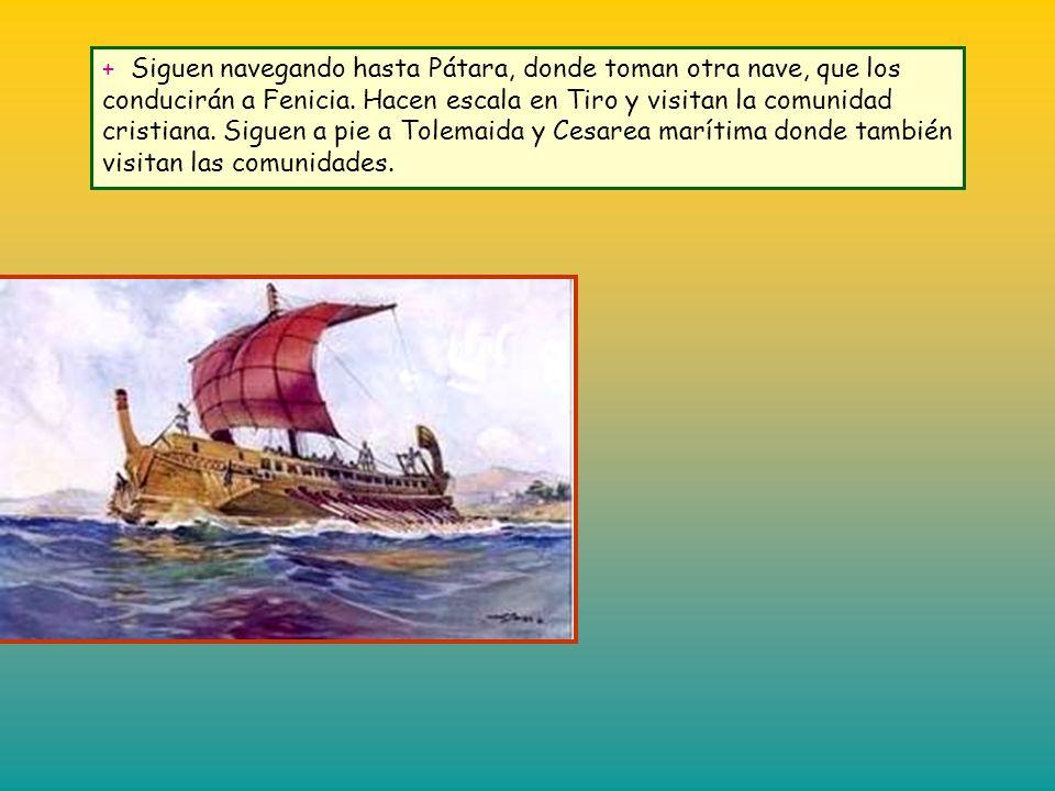 + Continúan viaje en barco, costeando la costa del mar Egeo. En Mileto convoca a los responsables de la comunidad y los exhorta a vigilar (Hch 20,17-3