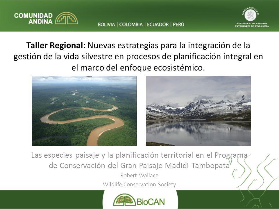 Taller Regional: Nuevas estrategias para la integración de la gestión de la vida silvestre en procesos de planificación integral en el marco del enfoque ecosistémico.