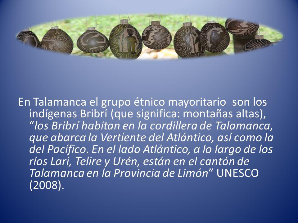 En Talamanca el grupo étnico mayoritario son los indígenas Bribrí (que significa: montañas altas),los Bribrí habitan en la cordillera de Talamanca, qu