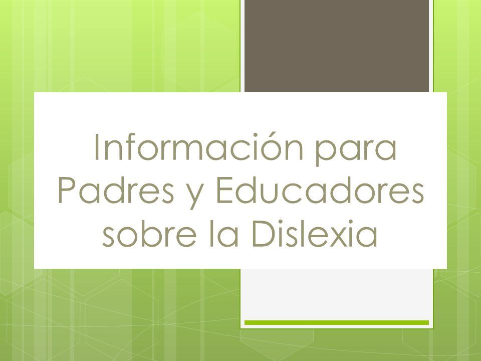 Información para Padres y Educadores sobre la Dislexia