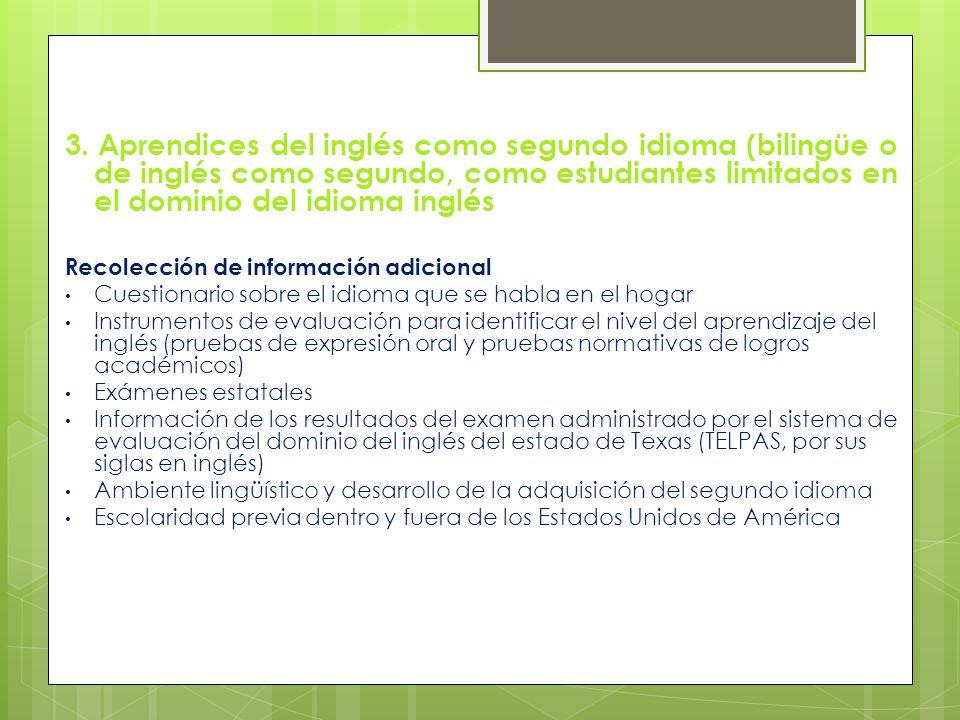 3. Aprendices del inglés como segundo idioma (bilingüe o de inglés como segundo, como estudiantes limitados en el dominio del idioma inglés Recolecció