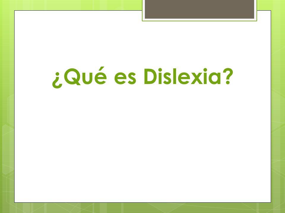 ¿Qué es Dislexia?