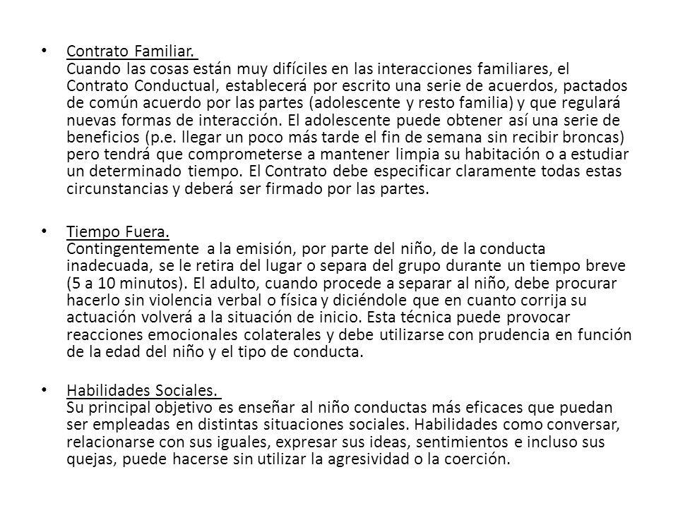 Contrato Familiar. Cuando las cosas están muy difíciles en las interacciones familiares, el Contrato Conductual, establecerá por escrito una serie de