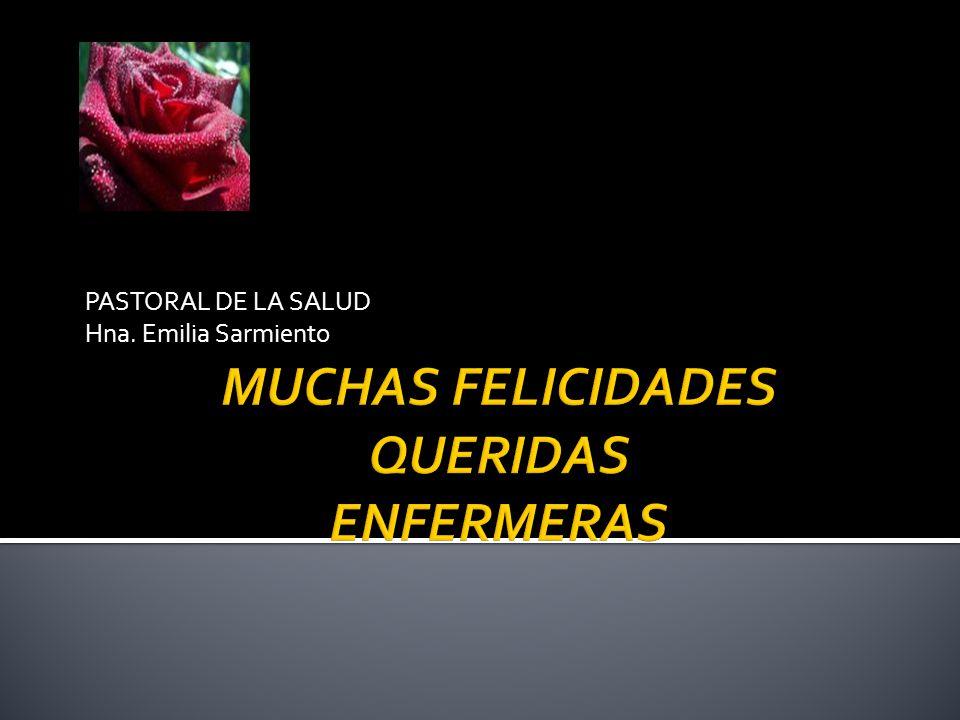 PASTORAL DE LA SALUD Hna. Emilia Sarmiento