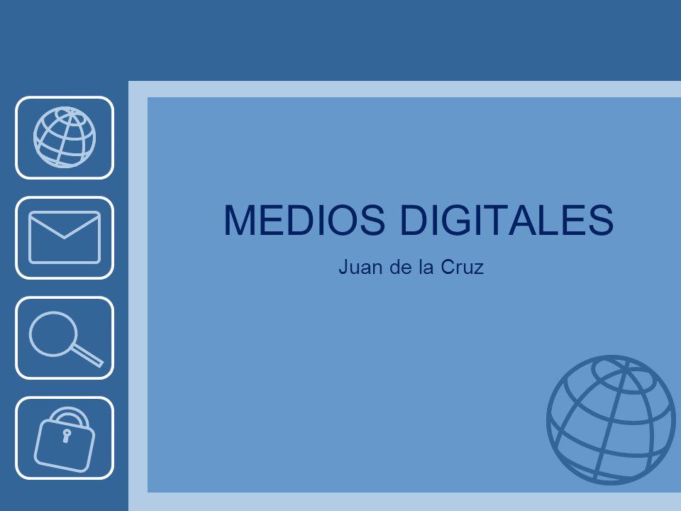 MEDIOS DIGITALES Juan de la Cruz