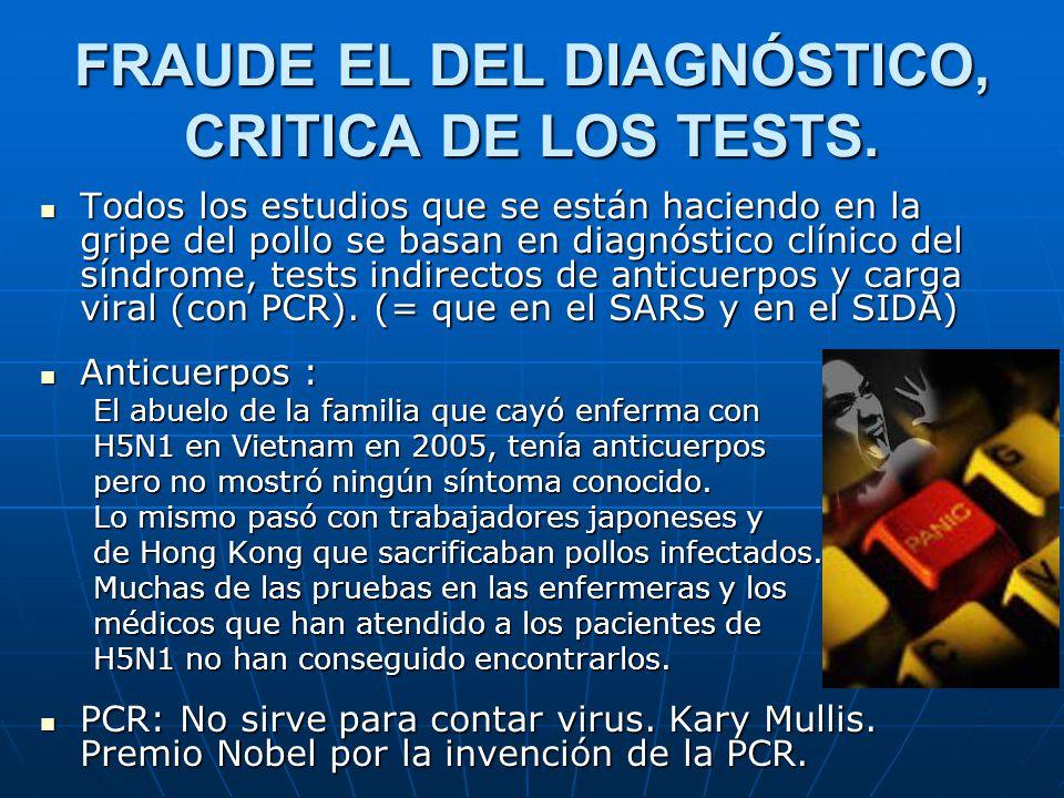 FRAUDE EL DEL DIAGNÓSTICO, CRITICA DE LOS TESTS. Todos los estudios que se están haciendo en la gripe del pollo se basan en diagnóstico clínico del sí