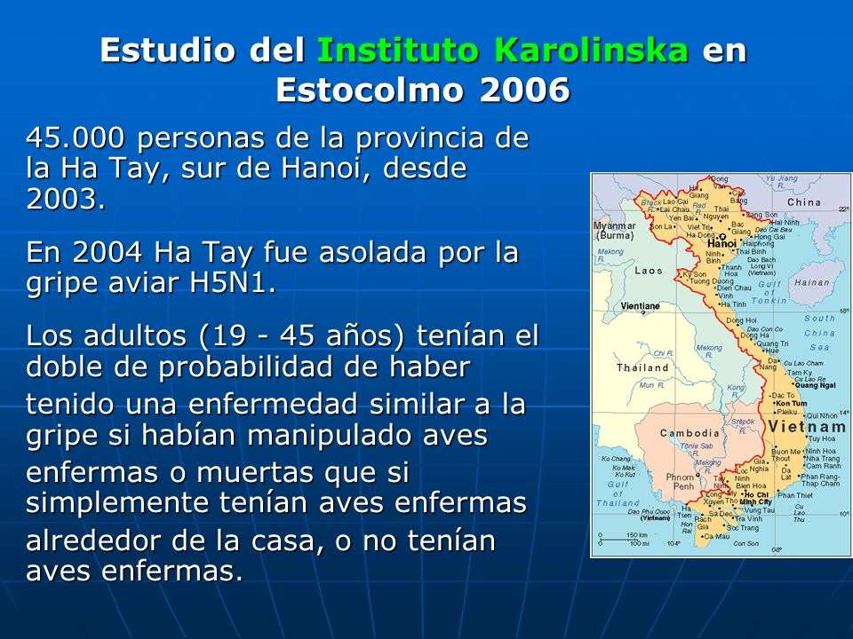 45.000 personas de la provincia de la Ha Tay, sur de Hanoi, desde 2003. En 2004 Ha Tay fue asolada por la gripe aviar H5N1. Los adultos (19 - 45 años)