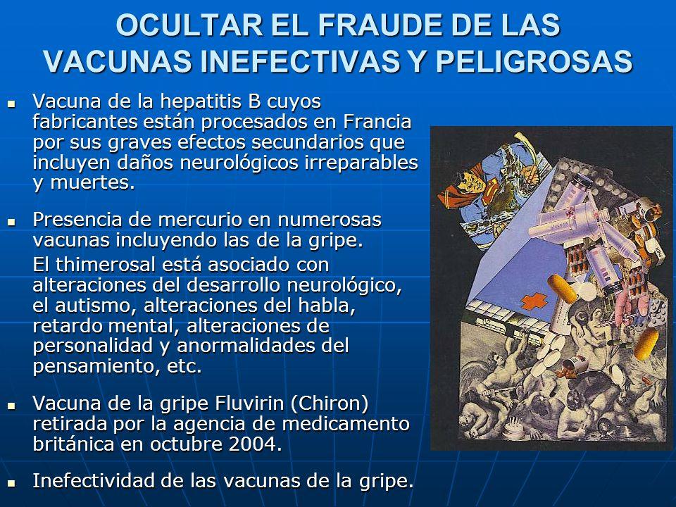 OCULTAR EL FRAUDE DE LAS VACUNAS INEFECTIVAS Y PELIGROSAS Vacuna de la hepatitis B cuyos fabricantes están procesados en Francia por sus graves efecto