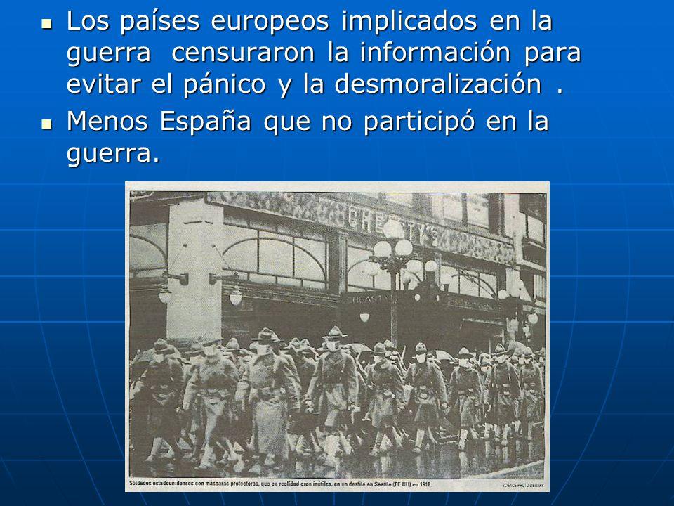 Los países europeos implicados en la guerra censuraron la información para evitar el pánico y la desmoralización. Los países europeos implicados en la