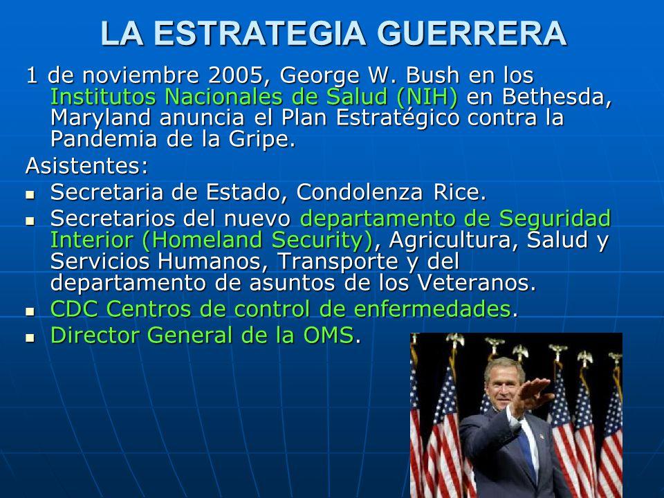 LA ESTRATEGIA GUERRERA 1 de noviembre 2005, George W. Bush en los Institutos Nacionales de Salud (NIH) en Bethesda, Maryland anuncia el Plan Estratégi