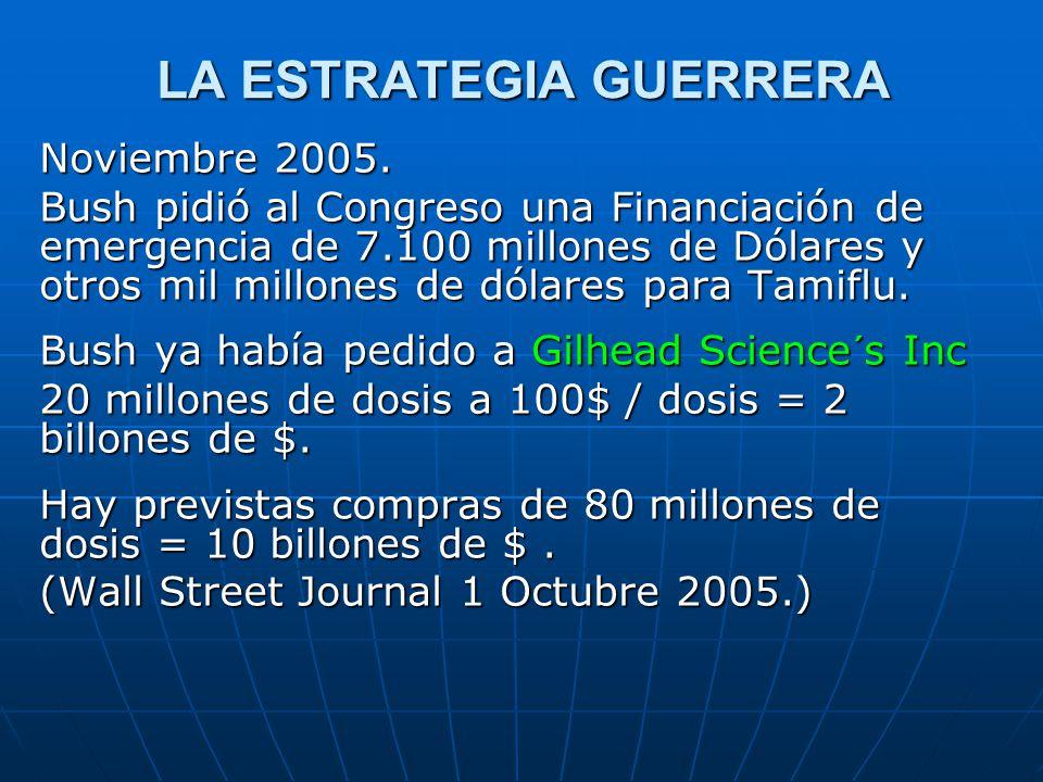 LA ESTRATEGIA GUERRERA Noviembre 2005. Bush pidió al Congreso una Financiación de emergencia de 7.100 millones de Dólares y otros mil millones de dóla