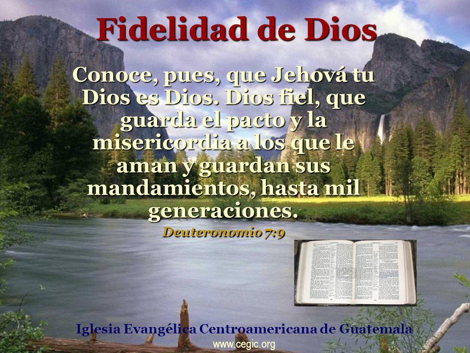 Fidelidad de Dios Conoce, pues, que Jehová tu Dios es Dios.