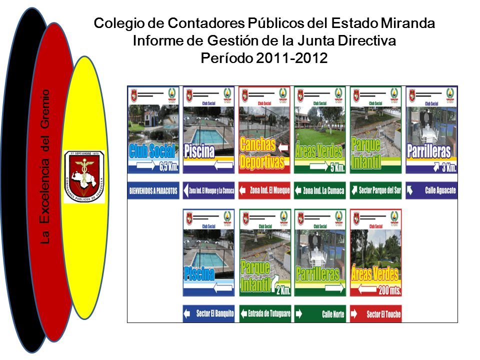 La Excelencia del Gremio Colegio de Contadores Públicos del Estado Miranda Informe de Gestión de la Junta Directiva Período 2011-2012