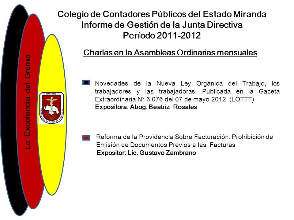 La Excelencia del Gremio Colegio de Contadores Públicos del Estado Miranda Informe de Gestión de la Junta Directiva Período 2011-2012 Revistas C.P.C.