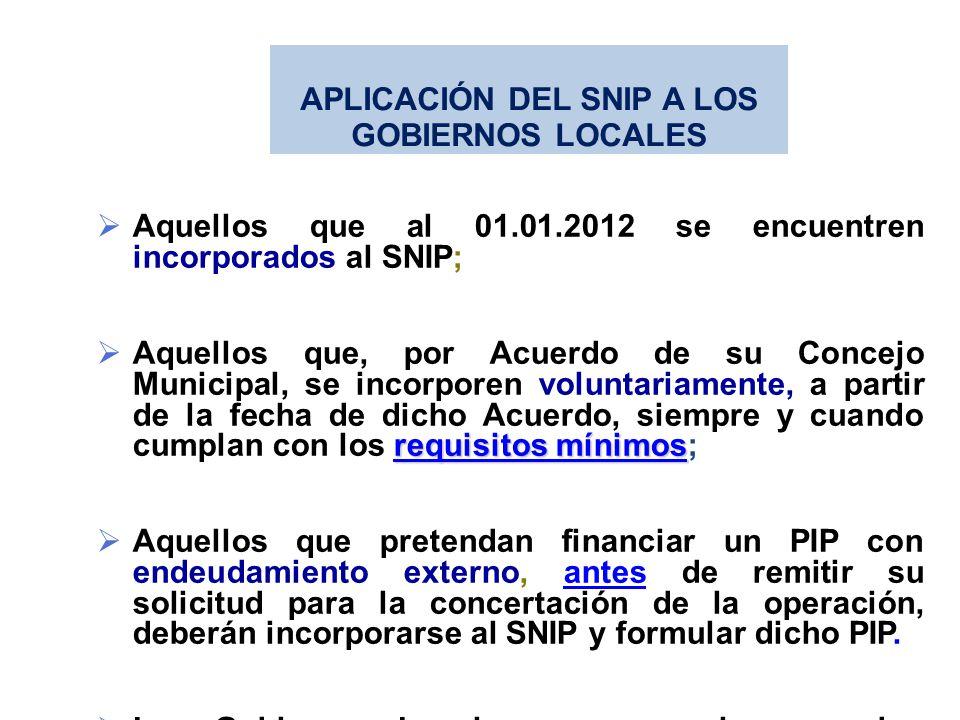 Aquellos que al 01.01.2012 se encuentren incorporados al SNIP; requisitos mínimos requisitos mínimos Aquellos que, por Acuerdo de su Concejo Municipal