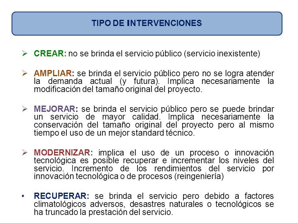 CREAR: no se brinda el servicio público (servicio inexistente) AMPLIAR: se brinda el servicio público pero no se logra atender la demanda actual (y fu