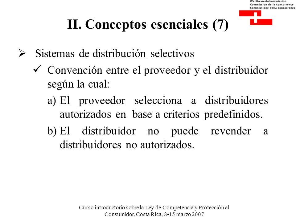 Curso introductorio sobre la Ley de Competencia y Protección al Consumidor, Costa Rica, 8-15 marzo 2007 II. Conceptos esenciales (7) Sistemas de distr