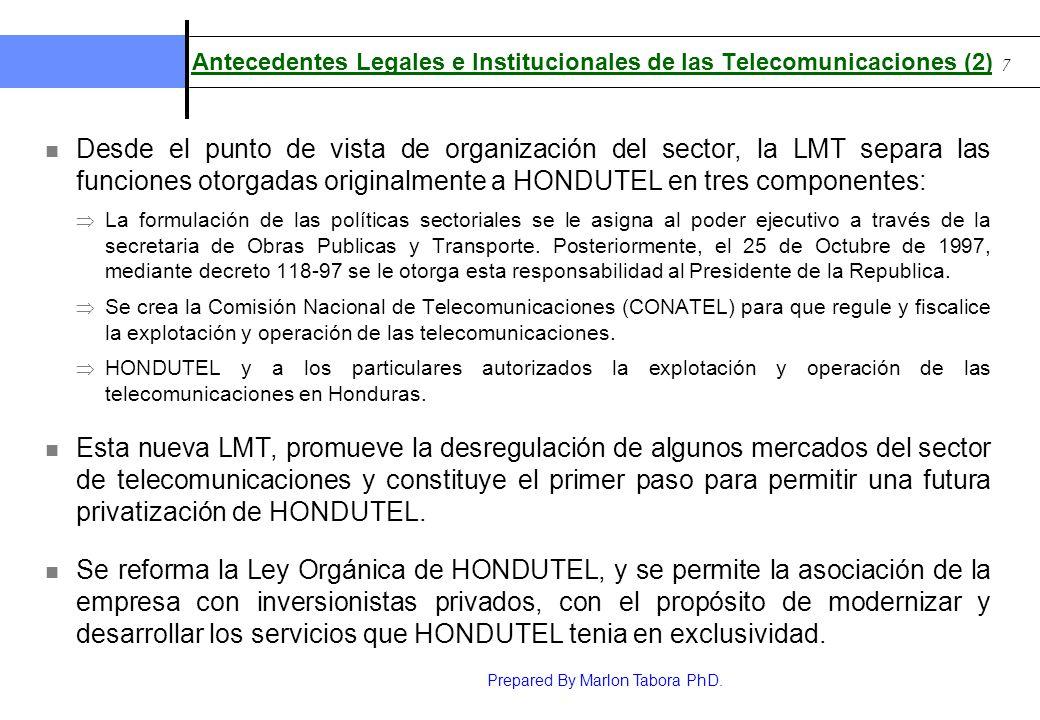 Prepared By Marlon Tabora PhD. 7 Antecedentes Legales e Institucionales de las Telecomunicaciones (2) Desde el punto de vista de organización del sect