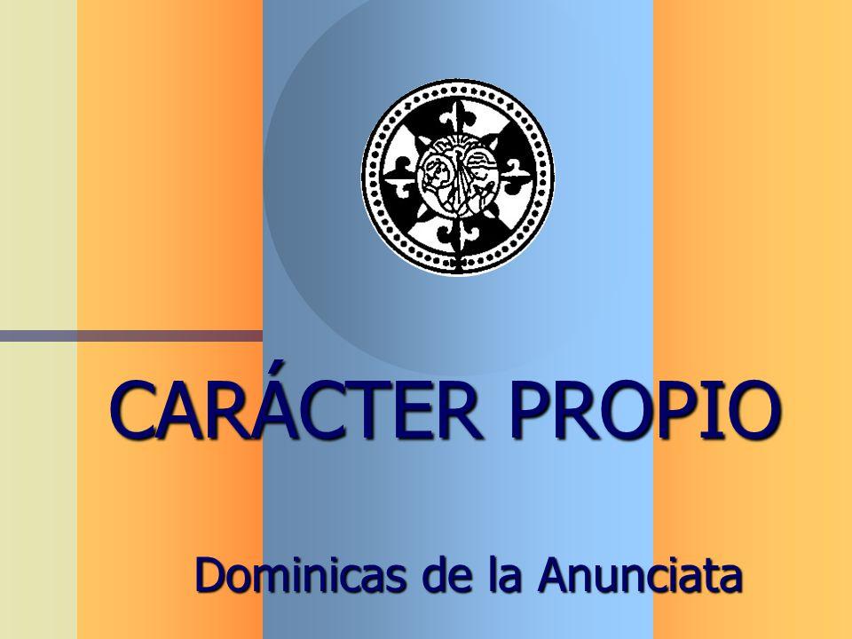 CARÁCTER PROPIO Dominicas de la Anunciata