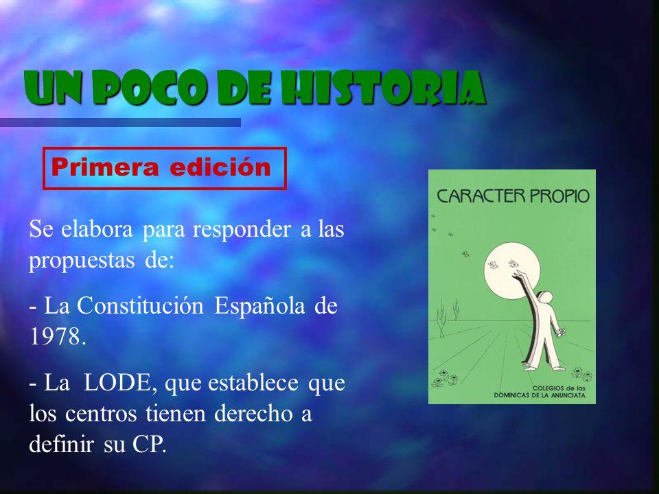 Un poco de historia Primera edición Se elabora para responder a las propuestas de: - La Constitución Española de 1978. - La LODE, que establece que lo